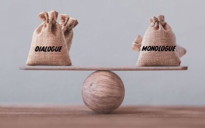 Balancing Act: Using the Right Mix of Monologue and Dialogue In Your Communications
